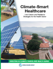Climate-Smart Healthcare: Low-Carbon and Resilience Strategies for the Health Sector