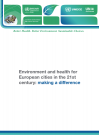Environment and health for European cities in the 21st century: making a difference
