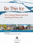 On Thin Ice: How Cutting Pollution Can Slow Warming and Save Lives