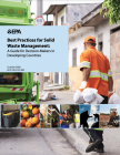 Best Practices for Solid Waste Management: A Guide for Decision-Makers in Developing Countries