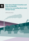 Near-term Climate Protection and Clean Air Benefits: Actions for Controlling Short-Lived Climate Forcers
