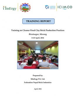 Training Report:Training on Cleaner Fired Clay Brick Production Practices in Biratnagar, Morang