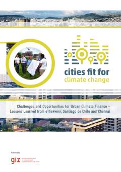 Challenges and Opportunities for Urban Climate Finance – Lessons Learned from eThekwini, Santiago de Chile and Chennai
