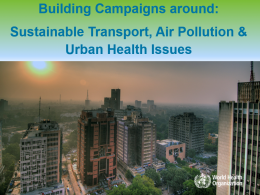 Building Campaigns Around Sustainable Transport, Air Pollution and Urban Health Issues