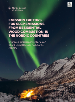 Emission factors for SLCP emissions from residential wood combustion  in the Nordic countries: Improved emission inventories of Short Lived Climate Pollutants (SLCP)