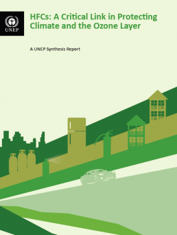 HFCs: A Critical Link in Protecting Climate and the Ozone Layer - A Synthesis Report