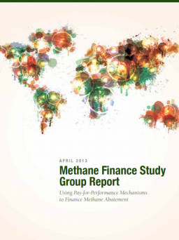 The Methane Finance Study Group Report - Using Pay-for-Performance Mechanisms to Finance Methane Abatement